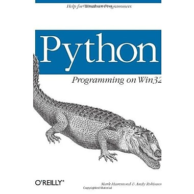 Python Programming On Win32: Help for Windows Programmers, Used Book (9781565926219)