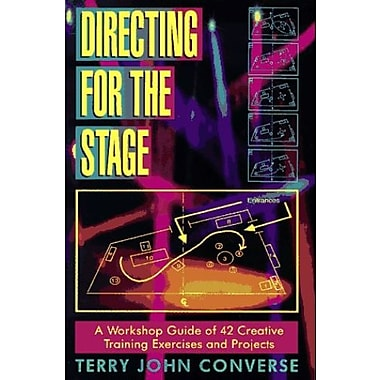 Directing for the Stage: A Workshop Guide of Creative Exercises and Projects, New Book (9781566080149)