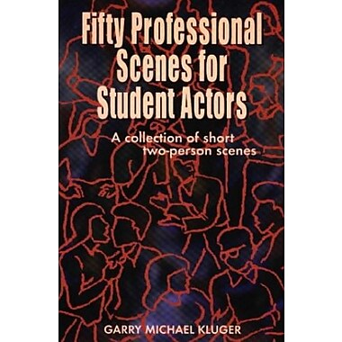Fifty Professional Scenes for Student Actors: A Collection of Short Two Person Scenes, New Book (9781566080354)