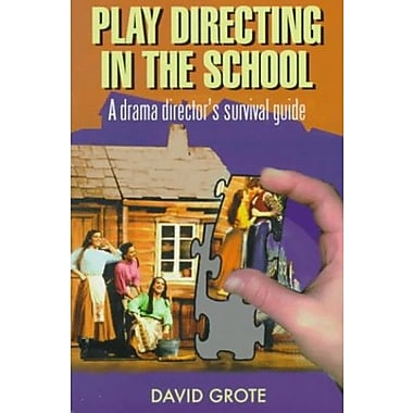 Play Directing in the School: A Drama Director's Survival Guide (9781566080361)