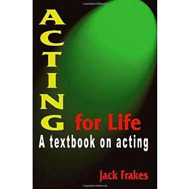 Acting for Life: A Textbook on Acting, New Book (9781566081078)