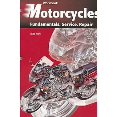 Motorcycles: Fundamentals, Service, Repair (Workbook), New Book (9781566374804)