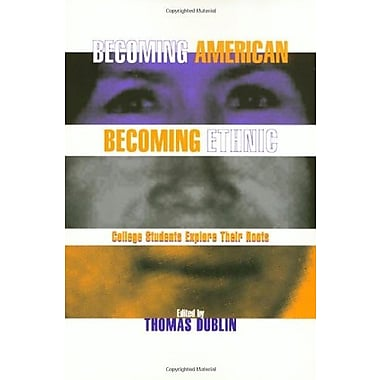 Becoming American, Becoming Ethnic: College Students Explore Their Roots, New Book (9781566394390)