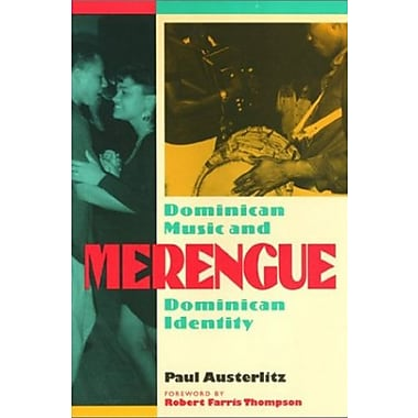 Merengue : Dominican Music and Dominican Identity, New Book (9781566394840)