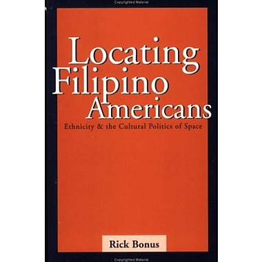 Locating Filipino Americans: Ethnicity and the Cultural Politics of Space, New Book (9781566397797)