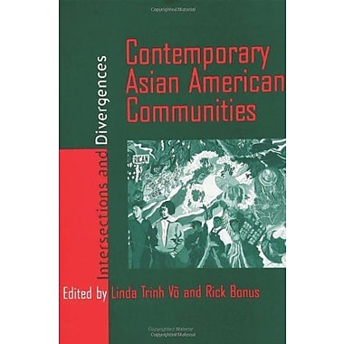 Contemporary Asian American Communities: Intersections And Divergences (9781566399388)