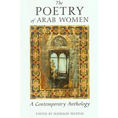 The Poetry of Arab Women: A Contemporary Anthology (9781566563741)