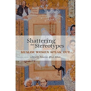 Shattering the Stereotypes: Muslim Women Speak Out, New Book (9781566565691)