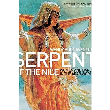 Serpent of the Nile: Women and Dance in the Arab World (9781566567916)