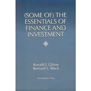 Gilson and Black's (Some of) The Essentials of Finance and Investment (University Casebook Series), New Book (9781566621366)