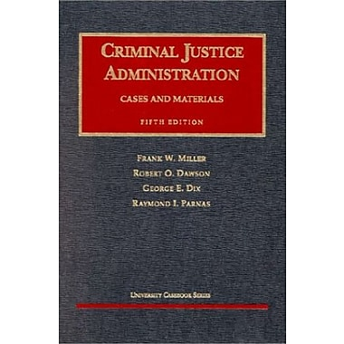 Miller, Dawson, Dix and Parnas' Cases and Materials on Criminal Justice Administration, 5th (9781566629430), New Book