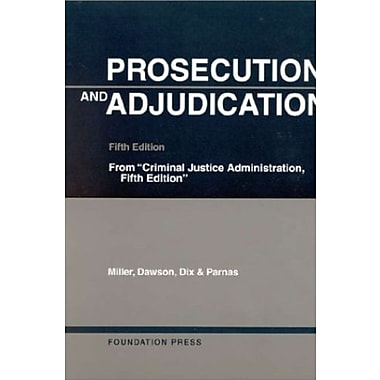 Miller, Dawson, Dix and Parnas' Prosecution and Adjudication, 5th (9781566629874), New Book