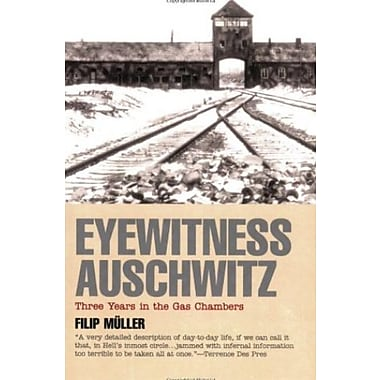 Eyewitness Auschwitz: Three Years in the Gas Chambers Used Book (9781566632713)