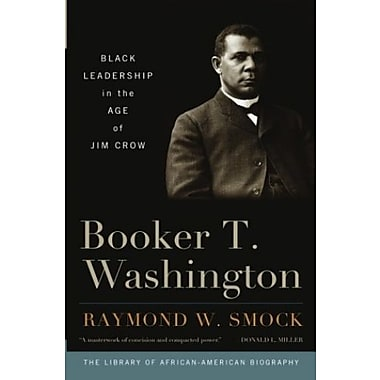 Booker T. Washington: Black Leadership in the Age of Jim Crow (Library of African-American Biography), New Book (9781566638661)
