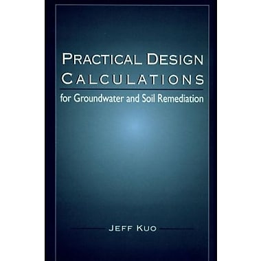 Practical Design Calculations for Groundwater and Soil Remediation (9781566702386)
