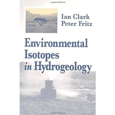 Environmental Isotopes in Hydrogeology (9781566702492)