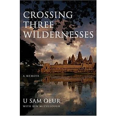 Crossing Three Wildernesses, Used Book (9781566891677)