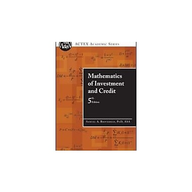 Mathematics of Investment and Credit, 5th Edition (ACTEX Academic Series), New Book (9781566987677)