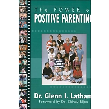 The Power of Positive Parenting: A Wonderful Way to Raise Children, Used Book (9781567131758)