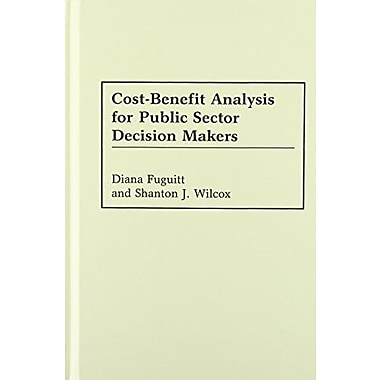Cost-Benefit Analysis for Public Sector Decision Makers, Used Book (9781567202229)