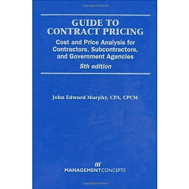 Guide to Contract Pricing: Cost & Price Analysis for Contractors, Subcontractors, & Governement Agencies, 5th edition, Used Book