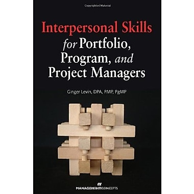 Interpersonal Skills for Portfolio, Program, and Project Managers (9781567262889)