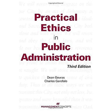 Practical Ethics in Public Administration, Third Edition (9781567262957)