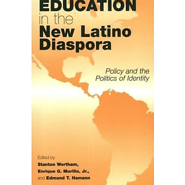 Education in the New Latino Diaspora: Policy and the Politics of Identity (9781567506310), New Book