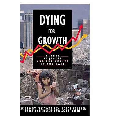 Dying For Growth: Global Inequality and the Health of the Poor, Used Book (9781567511604)