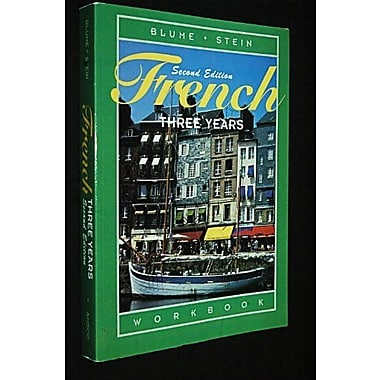 French Three Years: Workbook, 2nd Edition (French and English Edition), New Book (9781567653311)
