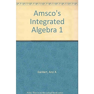 Amsco's Integrated Algebra 1, New Book (9781567655858)