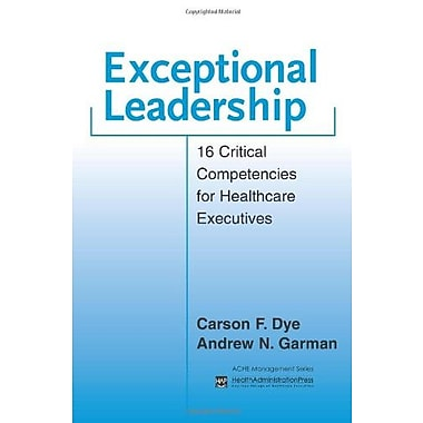 Exceptional Leadership: 16 Critical Competencies for Healthcare Executives, Used Book (9781567932522)