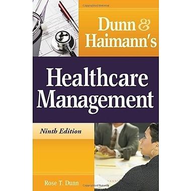 Dunn and Haimann's Healthcare Management, New Book (9781567933581)