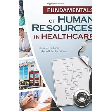 Fundamentals of Human Resources in Healthcare, New Book (9781567933635)