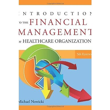 Introduction to the Financial Management of Healthcare Organizations, Fifth Edition, Used Book (9781567934120)