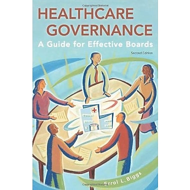 Healthcare Governance: A Guide for Effective Boards, ed. 2 (9781567934199)