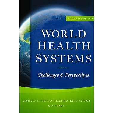 World Health Systems: Challenges and Perspectives, Second Edition, Used Book (9781567934205)