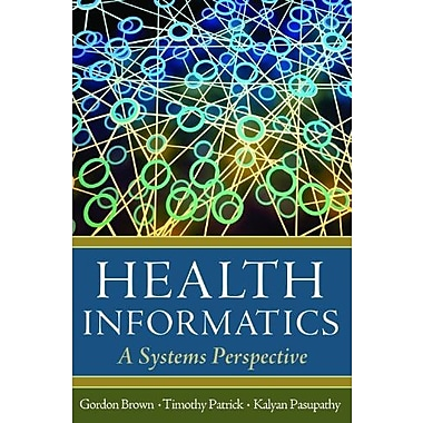 Health Informatics: A Systems Perspective, Used Book (9781567934359)