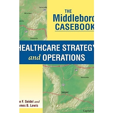 The Middleboro Casebook: Healthcare Strategy and Operations, New Book (9781567936285)