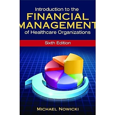 Introduction to the Financial Management of Healthcare Organizations, Sixth Edition, Used Book (9781567936698)