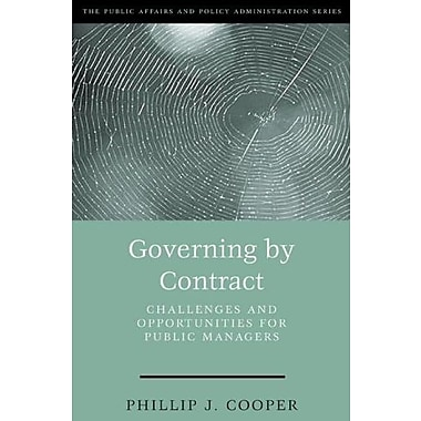 Governing By Contract: Challenges and Opportunities For Public Managers, Used Book, (9781568026206)
