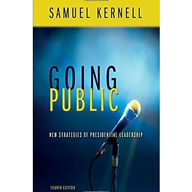 Going Public: New Strategies Of Presidential Leadership, 4th Edition, New Book (9781568028996)