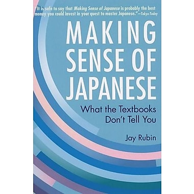 Making Sense of Japanese: What the Textbooks Don't Tell You, New Book (9781568364926)