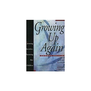 Growing Up Again: Parenting Ourselves, Parenting Our Children, Used Book (9781568381909)