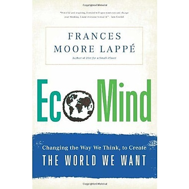 EcoMind: Changing the Way We Think, to Create the World We Want, Used Book (9781568586830)