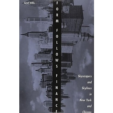Form Follows Finance: Skyscrapers and Skylines in New York and Chicago, New Book (9781568980447)