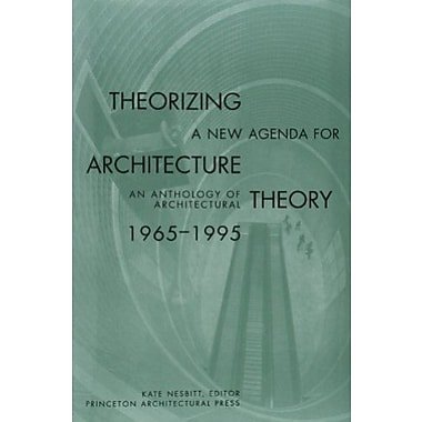 Theorizing a New Agenda for Architecture:: An Anthology of Architectural Theory 1965 - 1995, New Book (9781568980546)