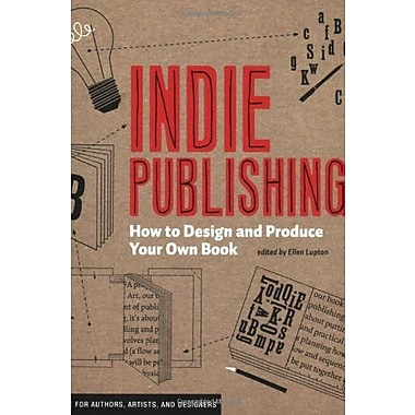Indie Publishing: How to Design and Publish Your Own Book, Used Book (9781568987606)