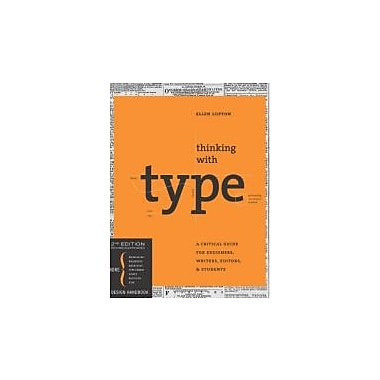 Thinking with Type, 2nd revised & expanded edition: A Critical Guide for Designers, Writers, Editors, & Students, New Book