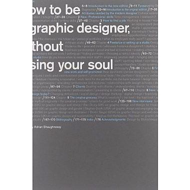How to Be a Graphic Designer without Losing Your Soul (New Expanded Edition), New Book (9781568989839)